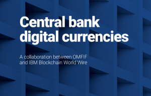 Wspólny raport IBM Blockchain World Wire i Official Monetary and Financial Institutions Forum (OMFIF)