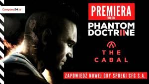 CreativeForge Games pokazał trailer nowej gry: Phantom Doctrine The Cabal