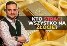 Kto straci wszystko na złocie? - ABC Inwestowania