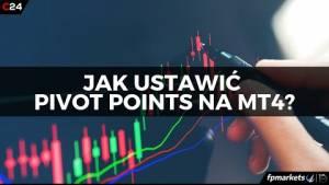 Pivot Points - jak ustawićten wskaźnik na MT4? Zobacz wideo