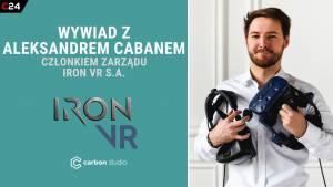 Rynek gier VR w Polsce - rozmowa z Aleksandrem Cabanem, członkiem zarządu Iron VR