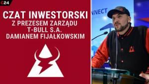 Zapis rozmowy interaktywnej z prezesem T-Bull, Damianem Fijałkowskim