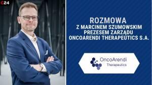 OncoArendi z nową umową, może pozyskać nawet 1,4 mld zł! Wywiad z Prezesem Marcinem Szumowskim