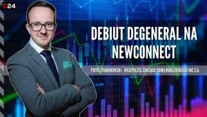DeGeneral już wkrótce na NewConnect - Rozmowa z Piotrem Zygmanowskim, wiceprezesem DM INC.