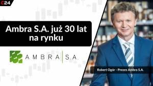 Ambra S.A polskim liderem na rynku alkoholi – Rozmowa z Robertem Ogórem, prezesem spółki.