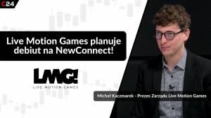 Trwają zapisy na akcje Live Motion Games! Rozmowa z prezesem spółki