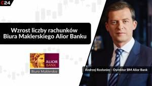 BM Alior Bank w 2020 r. pozyskał 10 tys. rachunków inwestycyjnych   Rozmowa z Andrzejem Rosłańcem, dyrektorem BM Alior Bank