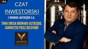 Trwa oferta Browaru Jastrzębie. Czat inwestorski z Piotrem Piekarskim