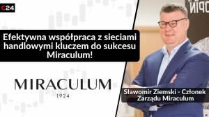 100 lat doświadczenia w branży kosmetycznej spółki Miraculum. Rozmowa ze Sławomirem Ziemskim