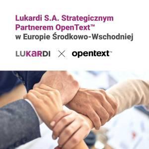 Lukardi S.A. Strategicznym Partnerem OpenText™ w Europie Środkowo-Wschodniej