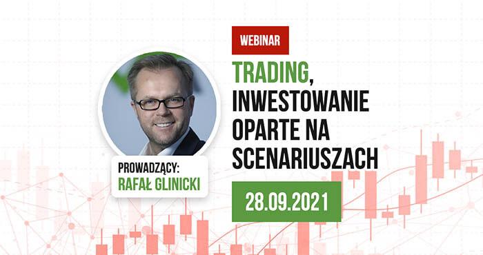 Rafał Glinicki zaprasza na webinar: inwestowanie oparte na scenariuszach
