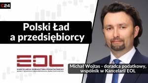 Kolejne poprawki w Polskim Ładzie. Michał Wojas, Północna Izba Gospodarcza