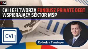 CVI i EFI tworzą pierwszy fundusz private debt wspierający sektor MŚP | Radoslav Tausinger